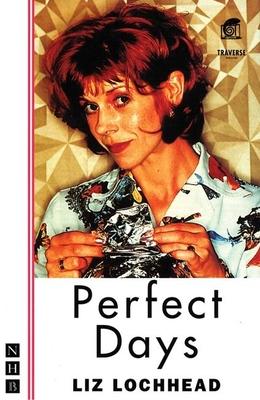 Perfect Days - Lochhead, Liz