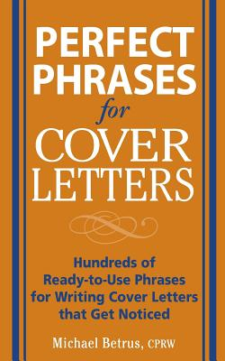 Perfect Phrases for Cover Letters - Betrus, Michael