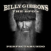 Perfectamundo - Billy Gibbons & the BFG's
