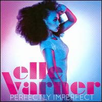 Perfectly Imperfect - Elle Varner