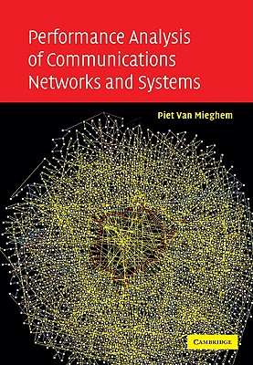 Performance Analysis of Communications Networks and Systems - Van Mieghem, Piet