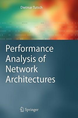 Performance Analysis of Network Architectures - Tutsch, Dietmar
