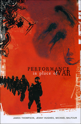 Performance in Place of War - Thompson, James, Dr.
