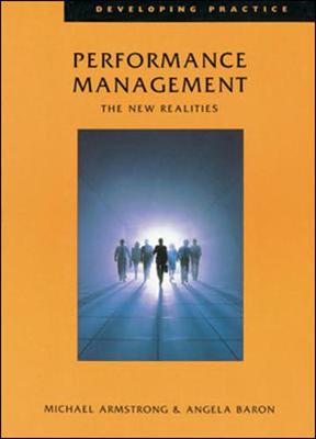 Performance Management: The New Realities - Armstrong, Michael (Editor), and Baron, Angela (Editor)