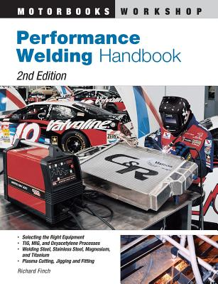 Performance Welding Handbook - Finch, Richard