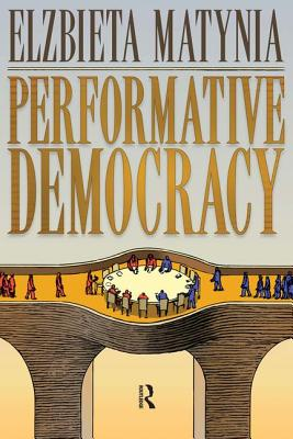 Performative Democracy - Matynia, Elzbieta