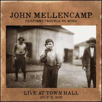 Performs Trouble No More: Live at Town Hall [LP] - John Mellencamp