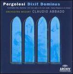 Pergolesi: Dixit Dominus - Julia Kleiter (soprano); Lucio Gallo (bass baritone); Rachel Harnisch (soprano); Rosa Bove (contralto); Coro della Svizzera Italiana (choir, chorus); Vienna Mozart Orchestra; Claudio Abbado (conductor)