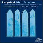 Pergolesi: Dixit Dominus - Julia Kleiter (soprano); Rachel Harnisch (soprano); Rosa Bove (contralto); Coro della Svizzera Italiana (choir, chorus); Orchestra Mozart; Claudio Abbado (conductor)