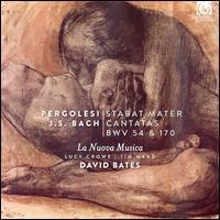 Pergolesi: Stabat Mater; J.S. Bach: Cantatas, BWV 54 & 170 - La Nuova Musica; Lucy Crowe (soprano); Tim Mead (counter tenor); David Bates (conductor)