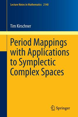 Period Mappings with Applications to Symplectic Complex Spaces - Kirschner, Tim