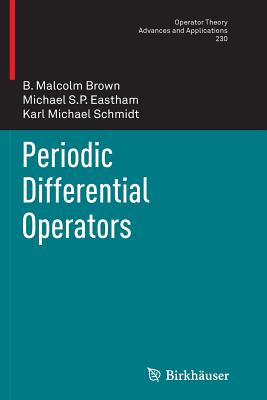 Periodic Differential Operators - Brown, B Malcolm, and Eastham, Michael S P, and Schmidt, Karl Michael
