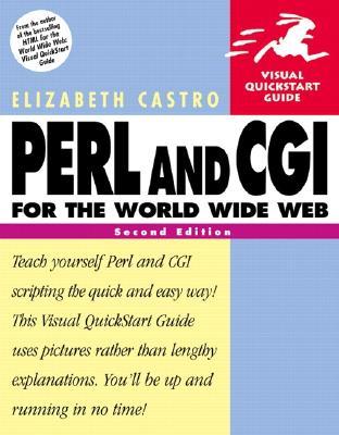 Perl and CGI for the World Wide Web: Visual QuickStart Guide - Castro, Elizabeth