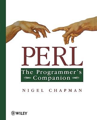Perl: The Programmer's Companion - Chapman, Nigel, Dr.