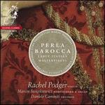Perla Barocca: Early Italian Masterpieces - Daniele Caminiti (theorbo); Marcin Swiatkiewicz (organ); Marcin Swiatkiewicz (harpsichord); Rachel Podger (violin)