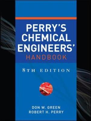 Perry's Chemical Engineers' Handbook - Green, Don W, and Perry, Robert H