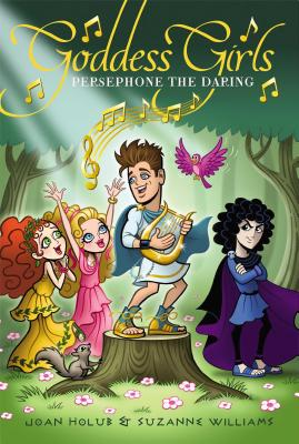 Persephone the Daring - Holub, Joan, and Williams, Suzanne