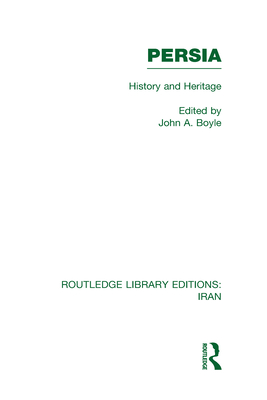 Persia: History and Heritage - Boyle, John Andrew (Editor)