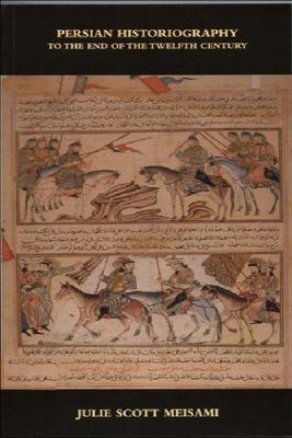 Persian Historiography - Meisami, Julie Scott
