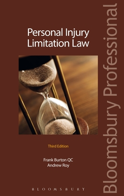 Personal Injury Limitation Law: Third Edition - Burton, Frank, Qc, and Roy, Andrew, LLB