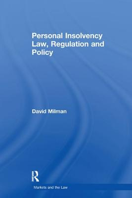 Personal Insolvency Law, Regulation and Policy - Milman, David