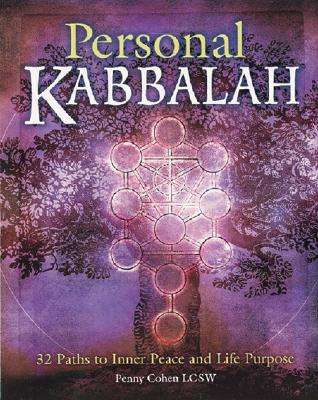 Personal Kabbalah: 32 Paths to Inner Peace and Life Purpose - Cohen, Penny, Lcs
