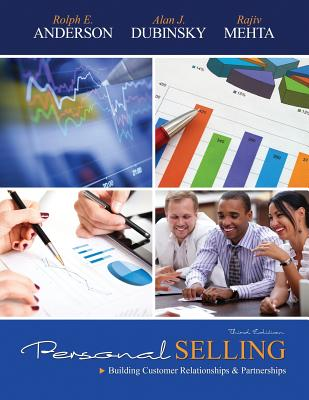 Personal Selling: Building Customer Relationships and Partnerships - Anderson, Rolph E., and Dubinsky, Alan J., and Mehta, Rajiv