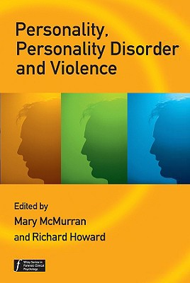 Personality, Personality Disorder and Violence: An Evidence Based Approach - McMurran, Mary (Editor)