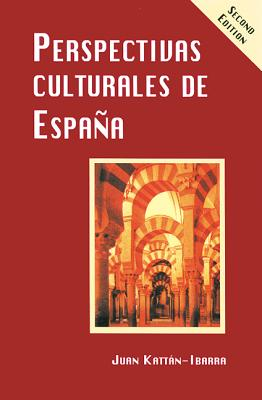 Perspectivas Culturales de Espana - Kattan-Ibarra, Juan