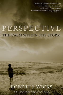 Perspective: The Calm Within the Storm - Wicks, Robert J, PhD