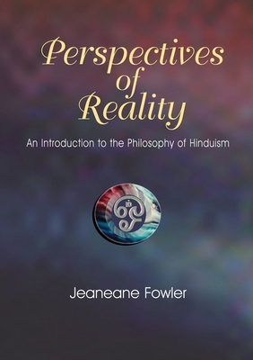 Perspectives of Reality: An Introduction to the Philosophy of Hinduism - Fowler, Jeaneane, and Koller, John (Foreword by)