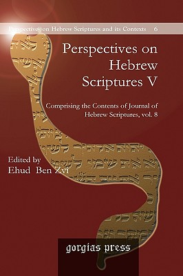 Perspectives on Hebrew Scriptures V - Ben Zvi, Ehud