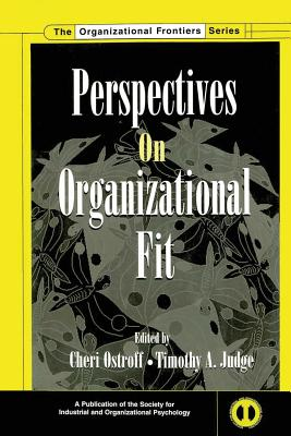 Perspectives on Organizational Fit - Ostroff, Cheri (Editor), and Judge, Timothy A. (Editor)