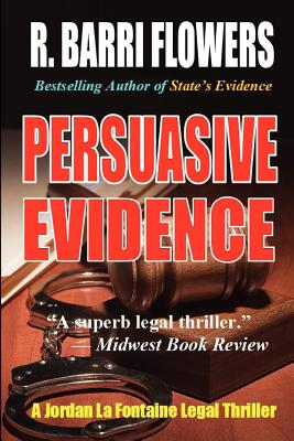 Persuasive Evidence: A Jordan La Fontaine Legal Thriller - Flowers, R Barri
