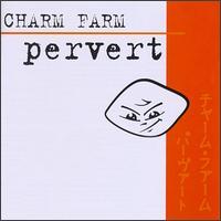 Pervert - Charm Farm