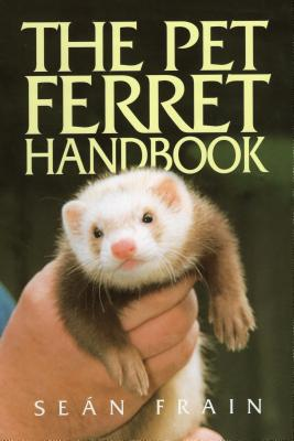 Pet Ferret Handbook - Frain, Sean