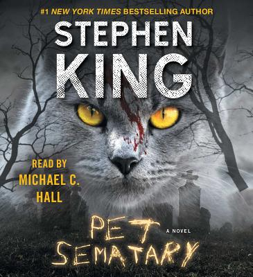 Pet Sematary - King, Stephen, and Hall, Michael C (Read by)