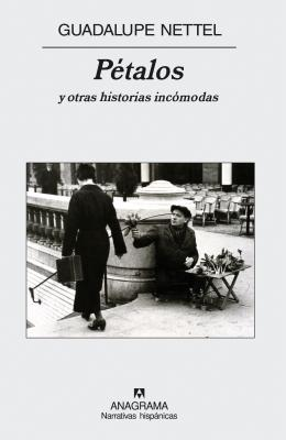Petalos y Otras Historias Incomodas - Nettel, Guadalupe