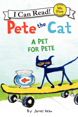 Pete the Cat: A Pet for Pete - Dean, James