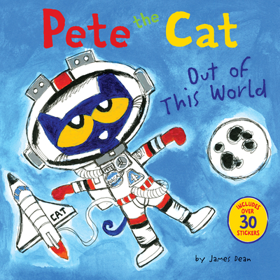 Pete the Cat: Out of This World - Dean, James, and Dean, Kimberly