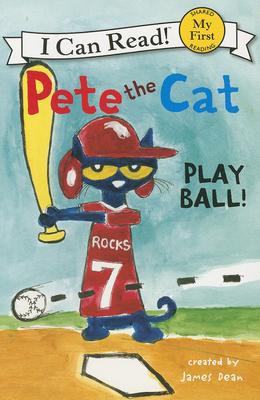 Pete the Cat: Play Ball! - Dean, James