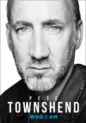 Pete Townshend: Who I am - Townshend, Pete