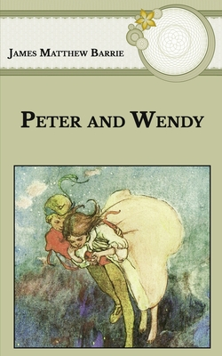 Peter and Wendy - Barrie, James Matthew