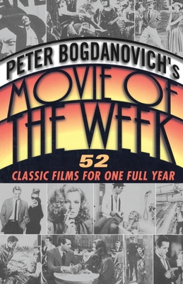 Peter Bogdanovich's Movie of the Week - Bogdanovich, Peter