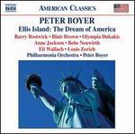 Peter Boyer: Ellis Island: The Dream of America