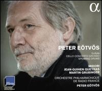 Peter Eötvös: Doremi; Speaking Drums; Cello Concerto Grosso - Jean-Guihen Queyras (cello); Martin Grubinger (percussion); Midori (violin); Radio France Orchestre Philharmonique;...