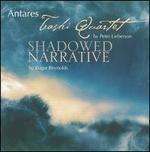 Peter Lieberson: Tashi Quartet; Roger Reynolds: Shadowed Narrative