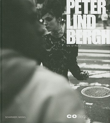 Peter Lindbergh: On Street - Lindbergh, Peter, and Honnef, Klaus, and Moss, Kate