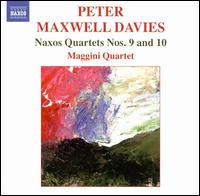 Peter Maxwell Davies: Naxos Quartets Nos. 9 & 10 - David Angel (violin); Laurence Jackson (violin); Lorraine McAslan (violin); Maggini Quartet; Martin Outram (viola);...