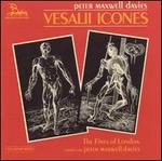 Peter Maxwell Davies: Vesalli Icones